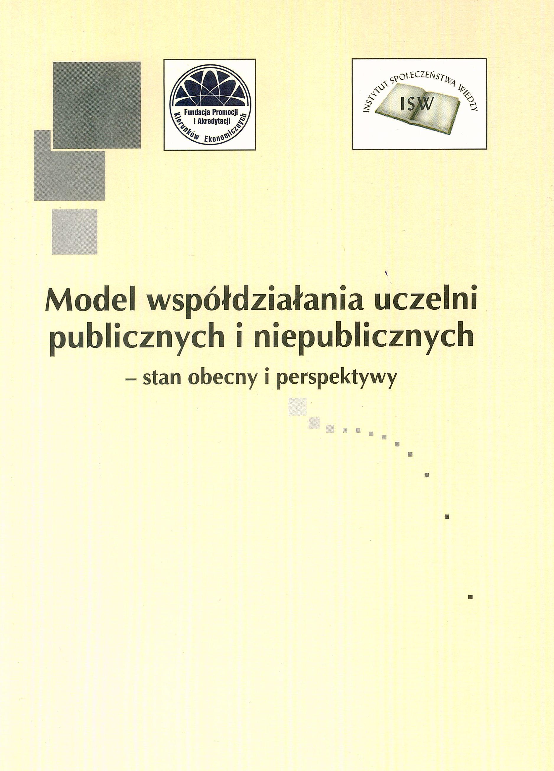 Model współdziałania uczelni poblicznych i niepublicznych - stan obecny i perspektywy